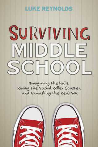 Surviving Middle School by Luke Reynolds