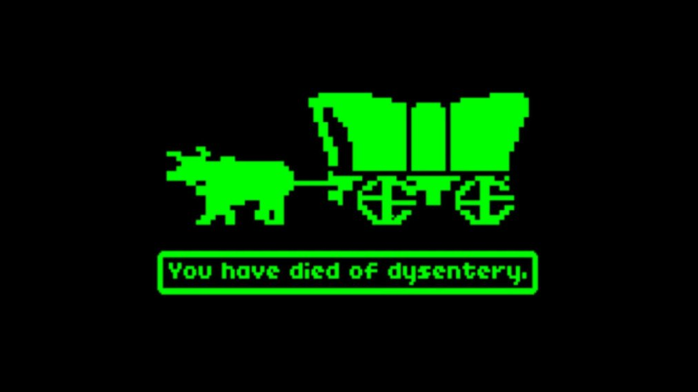"""You have died of dystentery."""